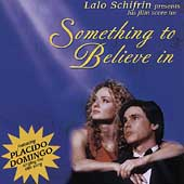 Lalo Schifrin (Composer): Something to Believe In