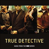Various Artists: True Detective: Music from the HBO Series