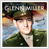 Glenn Miller: The Definitive Collection