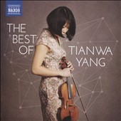 The Best of Tianwa Yang - Highlights from Violin Concertos & Sonatas by Sarasate, Mendelssohn, Ysaye & Piazzolla / Tianwa Yang, violin