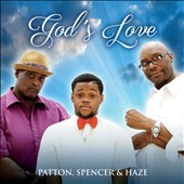 Patton, Spencer & Haze: God's Love [Single]