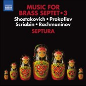 Music for Brass Septet, Vol. 3: Shostakovich, Prokofiev, Scriabin, Rachmaninov / Septura