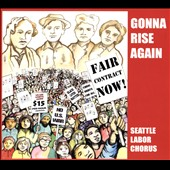 Seattle Labor Chorus: Gonna Rise Again