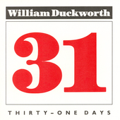 William Duckworth: Thirty-One Days / Michael Swartz
