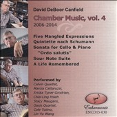 David DeBoor Canfield (b.1950): Chamber Music, Vol. 4 / Cole Tutino, cello; Lin-Yu Wang, piano; Calvin Quartet