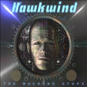 Hawkwind: The Machine Stops [Digipak] *