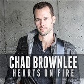 Chad Brownlee: Hearts on Fire