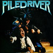 Piledriver: Stay Ugly *