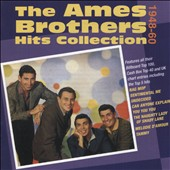 The Ames Brothers: The Hit Collection 1948-1960 *