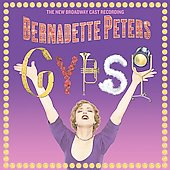 Bernadette Peters: Gypsy [The New Broadway Cast Recording]