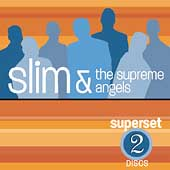 Slim & the Supreme Angels: Slim and Supreme Angels: Super Set *