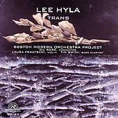 Trans - Music of Lee Hyla / Rose, Boston Modern Project