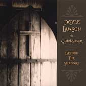 Doyle Lawson & Quicksilver: Beyond the Shadows