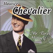 Maurice Chevalier: Mr. Paree, Himself