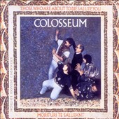 Colosseum: Those Who Are About to Die Salute You [UK]