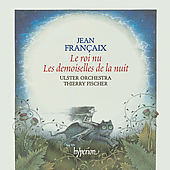 Fran&ccedil;ais: Le Roi Nu, etc / Fischer, Ulster Orchestra