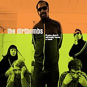The Dirtbombs: If You Don't Already Have a Look