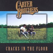 The Carter Brothers: Cracks in the Floor