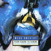 The Blue Orchids: From Severe to Serene