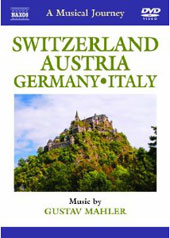 A Musical Journey: Switzerland, Austria, Germany & Italy / Music by Mahler [DVD]