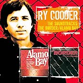 Ry Cooder: The Border/Alamo Bay [Original Soundtracks]