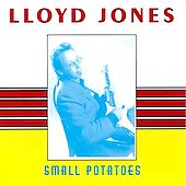 Lloyd Jones: Small Potatoes
