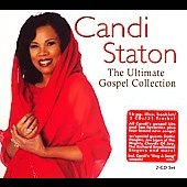 Candi Staton: The Ultimate Gospel Collection