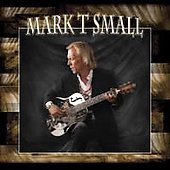 Mark T. Small: Mark T. Small [Digipak]