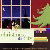 Stephen Kummer Trio/The Chris McDonald Jazz Orchestra: Christmas In The City