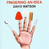 David Watson: Fingering an Idea *