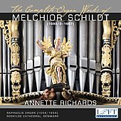 Melchior Schildt, Heinrich Scheidemann, Jan P. Sweelinck: Organ Works / Annette Richards