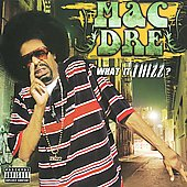 Mac Dre: What It Thizz? [PA]