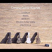 Bach, Ravel, Morley, Hsueh-Yung, Piazzolla / Corona Guitar Quartet