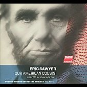 Sawyer: Our American Cousin / Gil Rose, Boston Modern Orchestra Project