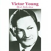 Victor Young: Best Selection *
