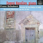 Franz Schubert: Sonata B Flat Major, D 960; Moments Musicaux Op. 94  D 780