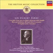 Sir Hubert Parry: I was Glad; Long Since in Egypt's Plenteous Land; Etc.