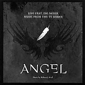 Original Soundtrack: Angel: Live Fast, Die Never [Music from the TV Series]