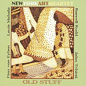 New York Art Quartet: Old Stuff *