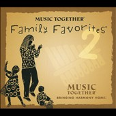 Various Artists: Family Favorites, Vol. 2 [Music Together] [Digipak]