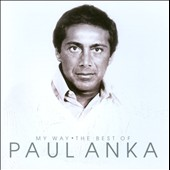 Paul Anka (Singer/Songwriter): My Way: Very Best of Paul Anka