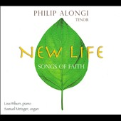 Philip Alongi: New Life: Songs of Faith