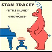 Stan Tracey: Little Klunk/Showcase