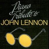 The Piano Tribute Players: Piano Tribute to John Lennon *