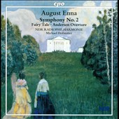 August Enna: Symphony No. 2; Fairy Tale; Andersen Overture