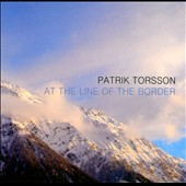 Patrik Torsson: At the Line of the Border *