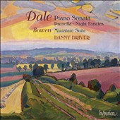 Benjamin Dale: Piano Sonata; Prunella; Night Fancies / Danny Driver, piano