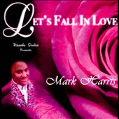 Mark Harris: Let's Fall In Love