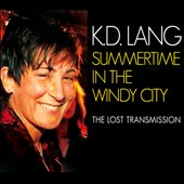 k.d. lang: Summertime in the Windy City: The Lost Transmission