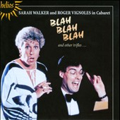 Blah Blah Blah And Other Trifles / Sarah Walker and Roger Vignoles in Cabaret